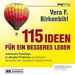115 Ideen für ein besseres Leben | Vera F. Birkenbihl