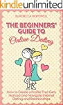 Online Dating: The Beginners' Guide t...