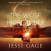 The Wolf and the Highlander: Highland Wishes Book 2 | Jessi Gage