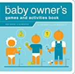 The Baby Owner's Games and Activities...