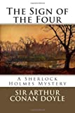 Sir Arthur Conan Doyle The Sign of the Four: A Sherlock Holmes Mystery