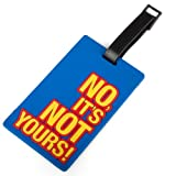 "(Price/6 Pcs)Gadgets Travelling Luggage Tag, ID Card ""No It's Not Yours"""