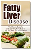 Fatty Liver Disease: The Ultimate Guide for Understanding the Fatty Liver Diet And What You Need to Know (FLD, Alcohol, NAFLD, Metabolic Syndrome, Steatosis, Alcoholic Liver Disease, Obesity)