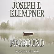 Fogbound | [Joseph T. Klempner]