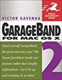 cover of GarageBand 2 for Mac OS X (Visual QuickStart Guide)