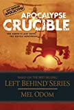 Apocalypse Crucible: The Earth's Last Days: The Battle Continues (Left Behind Military Book 2)
