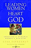 img - for Leading Women to the Heart of God: Creating a Dynamic Women's Ministry book / textbook / text book