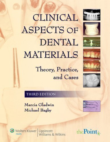 Clinical Aspects of Dental Materials: Theory, Practice, and Cases 3rd (third) Edition by Gladwin RDH EdD, Marcia A., Bagby DDS PhD, Michael published by Lippincott Williams & Wilkins (2008) Paperback