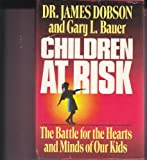 Children at risk: The battle for the hearts and minds of our kids