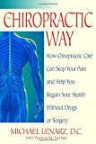 img - for The Chiropractic Way: How Chiropractic Care Can Stop Your Pain and Help You Regain Your Health Without Drugs or Surgery book / textbook / text book