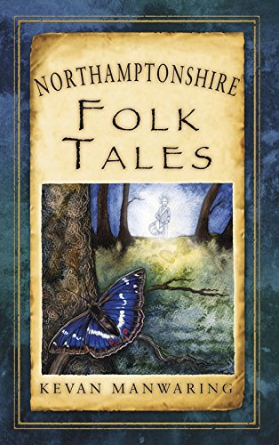 Northamptonshire Folk Tales (Folk Tales: United Kingdom) (Folktales Of The British Isles compare prices)