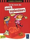 """Afficher """"Sur les traces des grands explorateurs"""""""