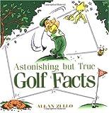 Astonishing But True Golf Facts (0740714260) by Zullo, Allan