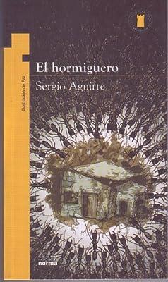 El hormiguero/ The Anthill (Coleccion Torre de Papel: Amarilla) (Spanish Edition)