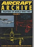 img - for Aircraft Archive: Fighters of World War II book / textbook / text book
