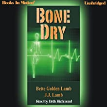 Bone Dry (       UNABRIDGED) by Bette Golden Lamb Narrated by Beth Richmond