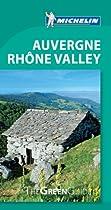 Michelin Green Guide Auvergne Rhone Valley (Green Guide/Michelin)