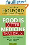 Food Is Better Medicine Than Drugs: Y...