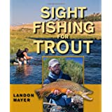 Sight Fishing for Trout ~ Landon R. Mayer
