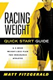 Racing Weight Quick Start Guide: A 4-Week Weight-Loss Plan for Endurance Athletes (Racing Weight Series)