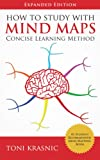 How to Study with Mind Maps: The Concise Learning Method for Students and Lifelong Learners (Expanded Edition) (English Ed...