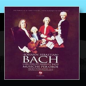 Johann Sebastian Bach and Carl Philipp Emanuel Bach: Musiche Per Oboe