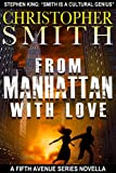 img - for From Manhattan with Love: A Short Novel (Book Three in the Fifth Avenue Series) book / textbook / text book