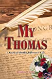 img - for My Thomas: A Novel of Martha Jefferson's Life (Letters from Love Series, Prelude) book / textbook / text book