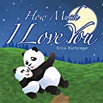 How Much I Love You | Erica Huntzinger