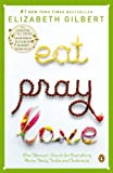 img - for Eat, Pray, Love: One Woman's Search for Everything Across Italy, India and Indonesia book / textbook / text book