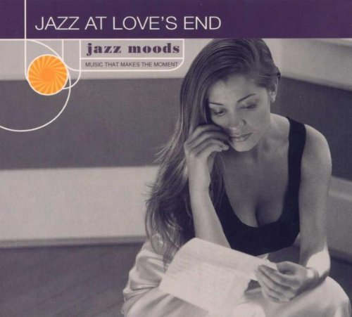 Jazz Moods : Jazz At Love's End