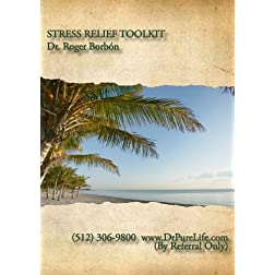 Stress Relief Toolkit with Dr. Roger Borb&oacute;n