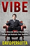 Vibe: How to Naturally Attract Women...