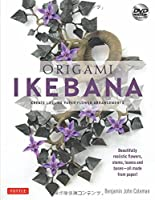 Origami Ikebana: Create Lifelike Paper Flower Arrangements