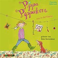 Pippa Pepperkorn neu in der Klasse (Pippa Pepperkorn 1) Hörbuch von Charlotte Habersack Gesprochen von: Birte Kretschmer
