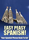 img - for Easy Peasy Spanish Phrase Book! Your Spanish Language Phrasebook To Go! book / textbook / text book
