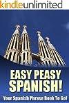 Easy Peasy Spanish Phrase Book! Your...