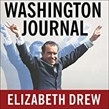 Washington Journal: Reporting Watergate and Richard Nixon's Downfall Audiobook by Elizabeth Drew Narrated by Jo Anna Perrin