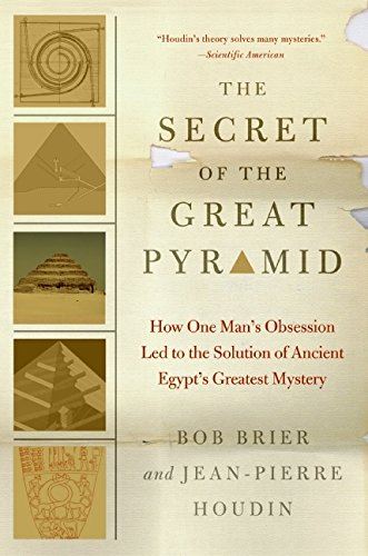 The Secret of the Great Pyramid: How One Man's Obsession Led to the Solution of Ancient Egypt's Greatest Mystery PDF