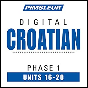 Croatian Phase 1, Unit 16-20 Audiobook