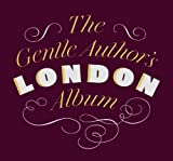 The Gentle Author's London Album