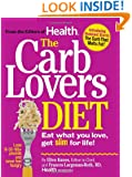 The Carb Lovers Diet: Eat What You Love, Get Slim For Life