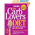 The Carb Lovers Diet: Eat What You Love, Get Slim For Life  by Ellen