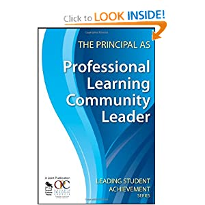 The Principal as Professional Learning Community Leader (Leading Student Achievement Series)