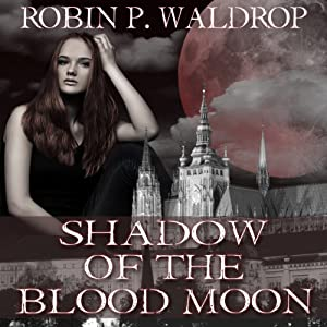 Shadow of the Blood Moon: Blood Moon, Book 2 | [Robin P. Waldrop]