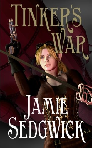 Tinker's War: Book 2 of 'The Tinkerer's Daughter (Volume 2)