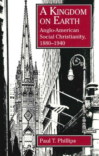 A Kingdom on Earth: Anglo-American Social Christianity, 1880-1940