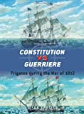 Constitution vs Guerriere: Frigates during the War of 1812 (Duel)