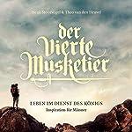 Der vierte Musketier: Leben im Dienst des Königs. Inspiration für Männer | Henk Stoorvogel,Theo van den Heuvel