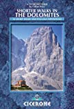 Shorter Walks in the Dolomites: 50 selected walks (Cicerone Guides)